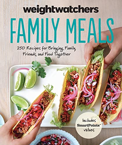 Weight Watchers family meals : 250 recipes for bringing family, friends, and food together / Weight Watchers International.