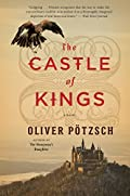 The Castle of Kings by Oliver P�tzsch