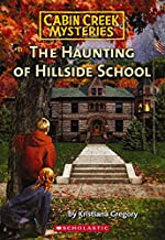 The Haunting of Hillside School by Kristiana Gregory