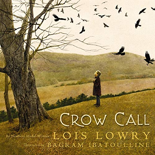 Crow Call by Lois Lawry; Illustrated by Bagram Ibatoulline