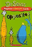 Book Cover: Dr. Seuss Beginner Concept Cards: Opposites by Scholastic