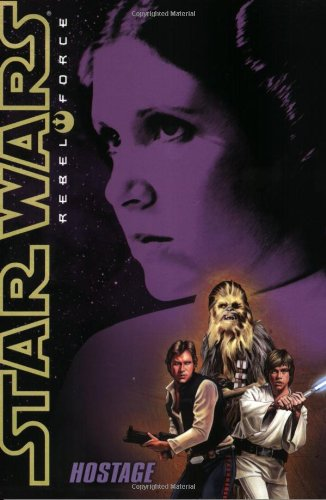 Hostage (Star Wars Rebel Force No. 2)