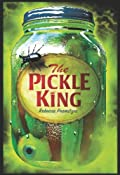 The Pickle King by Rebecca Promitzer