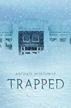 Trapped by Michael Northrop