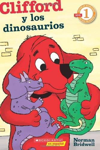Lector de Scholastic nivel 1: Clifford y los dinosaurios: (Spanish language edition of Scholastic Reader Level 1: Clifford and the Dinosaurs) (Spanish Edition)