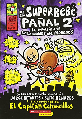 El Superbebe panal #2: La invasion de los ladrones de inodoros: (Spanish language edition of Super Diaper Baby #2: The Invasion of the Potty Snatchers) (Captain Underpants) (Spanish Edition)
