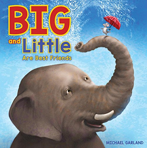 Big and Little are best friends / Michael Garland.