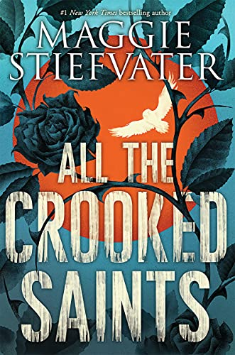 All the crooked saints / Maggie Stiefvater.