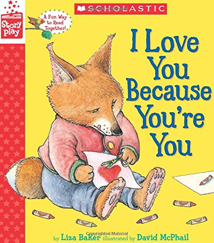 I love you because you're you / by Liza Baker ; illustrated by David McPhail.