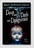 Deep and Dark and Dangerous: A Ghost Story Book Review