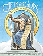 Gifts from the Gods: Ancient Words & Wisdom from Greek & Roman Mythology by Lise Lunge-Larsen