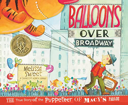 [Balloons over Broadway: The True Story of the Puppeteer of Macy's Parade]