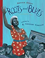 Roots and Blues: A Celebration by Arnold Adoff