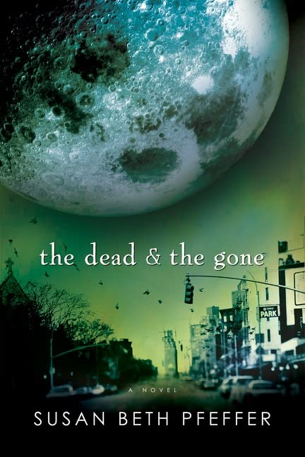 The Dead and the Gone (The Last Survivors, Book 2)