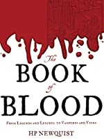 The Book of Blood: From Legends and Leeches to Vampires and Veins by HP Newquist