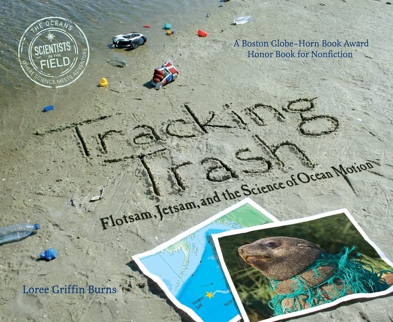 [Tracking Trash: Flotsam, Jetsam, and the Science of Ocean Motion]