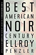 The Best American Noir of the Century by Otto Penzler and James Ellroy