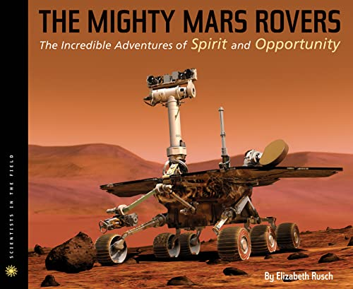 [The Mighty Mars Rovers: The Incredible Adventures of Spirit and Opportunity]