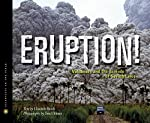Eruption! Volcanoes and the Science of Saving Lives by Elizabeth Rusch