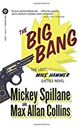 The Big Bang by Mickey Spillane�and Max Allan Collins