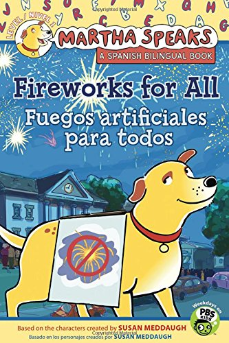 Martha Speaks: Fireworks for All!/Martha Habla: Fuegos artificiales para todos (Reader Bilingual Edition)