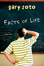 Facts of Life: Stories by Gary Soto