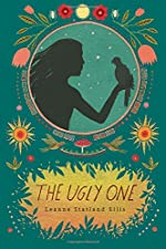 The Ugly One by Leanne Stratland Ellis