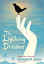 The Lightning Dreamer: Cuba's Greatest Abolitionist by Margarita Engle