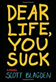 Dear Life, You Suck