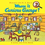Where Is Curious George?: A Look and Find Book
