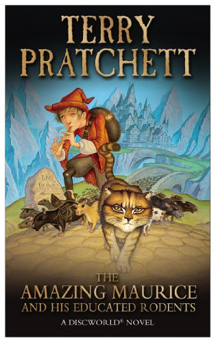 The Amazing Maurice and His Educated Rodents (Discworld Novel)