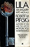Book Cover: Lila: An Inquiry Into Morals By Robert M. Pirsig