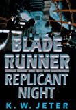 Replicant Night (Blade Runner, Book 3)