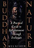 Buddha's Nature : A Practical Guide to Enlightenment Through Evolution - book cover picture