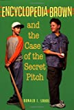 Encyclopedia Brown and the Case of the Secret Pitch (Encyclopedia Brown) - book cover picture