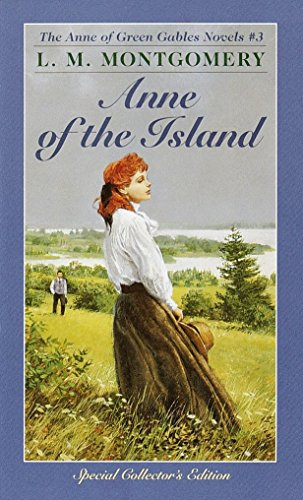 Anne of the Island (Anne of Green Gables, Book 3), Montgomery, L.M.