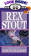 Over My Dead Body by  Rex Stout (Mass Market Paperback - January 1994)