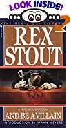 And Be a Villain by  Rex Stout (Mass Market Paperback - March 1994)
