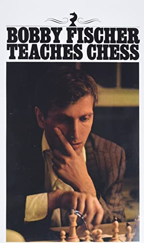 Bobby Fischer Teaches Chess -- Bobby Fischer, Stuart Margulies and Don Mosenfelder -- Bantam USA   1992-10