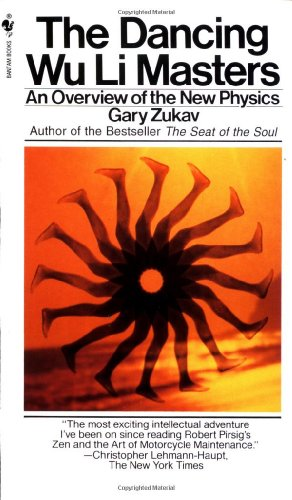The Dancing Wu Li Masters: An Overview of the New Physics, Zukav, Gary