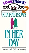 In Her Day by  Rita Mae Brown (Mass Market Paperback - November 1988) 