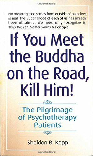 If you meet the Buddha on the road Kill him, by Kopp, S.