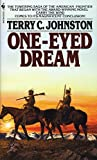 One-Eyed Dream: A Novel (Titus Bass), Terry C. Johnston