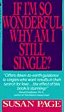If I'm So Wonderful, Why Am I Still Single? : Ten Strategies That Will Change Your Love Life Forever - book cover picture