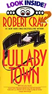 Lullaby Town by  Robert Crais (Paperback - June 1993)