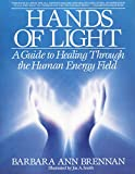 Hands of Light : A Guide to Healing Through the Human Energy Field - book cover picture