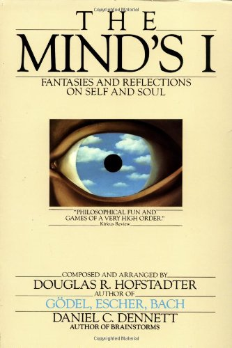 The Mind's I: Fantasies and Reflections On Self and Soul, by Hofstadter, D.R. and D.C. Dennett