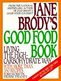 Jane Brody's Good Food Book : Living the High-Carbohydrate Way - book cover picture
