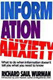 Buy Information Anxiety: What to Do When Information Doesn't Tell You What You Need to Know from Amazon