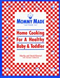 Mommy Made and Daddy Too: Home Cooking for a Healthy Baby & Toddler - book cover picture